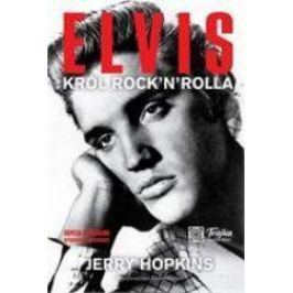 Elvis. Król rock and rolla - Jerry Hopkins
