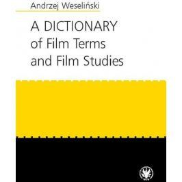 A Dictionary of Film Terms and Film Studies - Andrzej Weseliński (PDF)